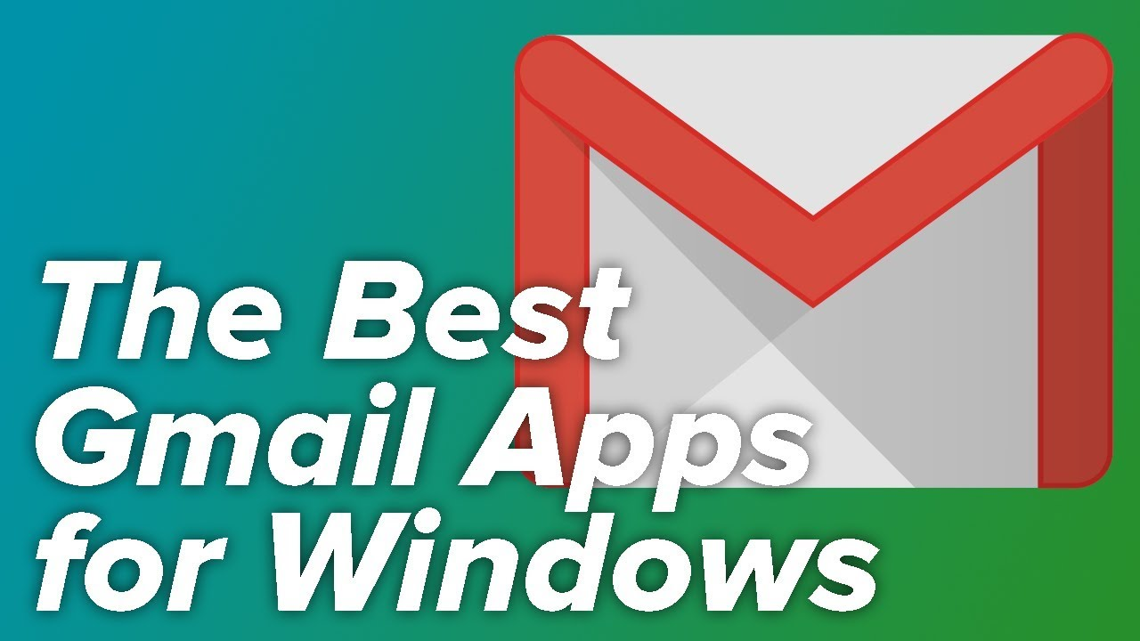 The Best Gmail Apps for Windows 10 [August 2019]