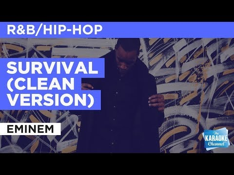 "Survival (Clean Version) in the Style of ""Eminem"" karaoke singalong with lyrics (no lead vocal)"