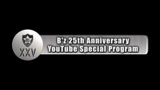 B'z 25th Anniversary YouTube Special Program