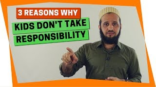 How Make Your Child Take Responsibility - 3 Powerful Strategies