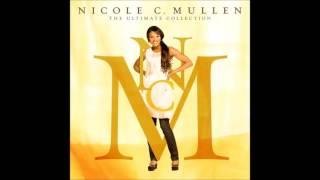 Nicole C. Mullen: The Ultimate Collection - [FULL ALBUM]