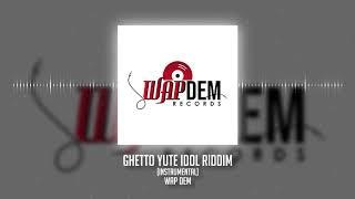 Ghetto Yute Idol Riddim Instrumental