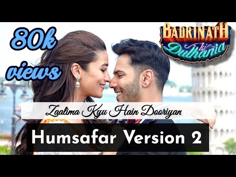 Zaalima Kyu Hai Dooriyan (Humsafar Version 2) | HD LYRICS 1080P | Badrinath Ki Dulhania 2018