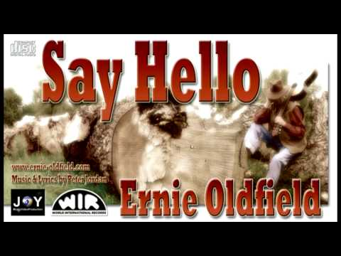 Ernie Oldfield: Say Hello