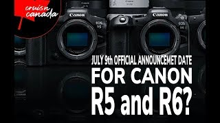 Official Canon EOS R5 and EOS R6 July 9th Announcment Date?