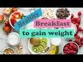 Top 5 healthy breakfast to gain weight in children
