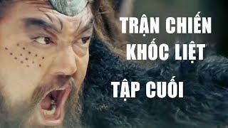 Phim Bộ Kiếm Hiệp | Trận Chiến Khốc Liệt - Tập Cuối ( Thuyết Minh ) | Phim Võ Thuật Hay Nhất