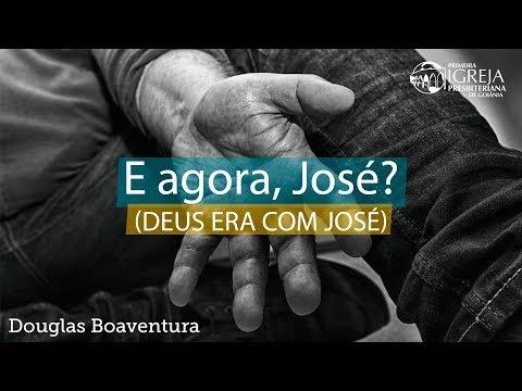 E agora, José? (Deus era com José) - Douglas Boaventura
