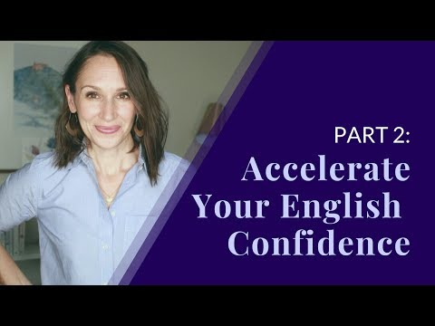 Accerlerate Your English Confidence in 2020 — Part 2