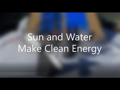 01 Sun and Water make Hydrogen for Clean Energy