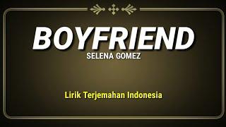 Boyfriend - selena gomez ( lirik terjemahan indonesia )