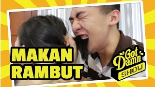 GOTDAMN #1 I DARE YOU: KUNYAH RAMBUT!!