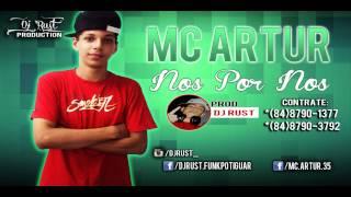MC ARTUR - NOS POR NOS - 2013 - PROD. DJ RUST