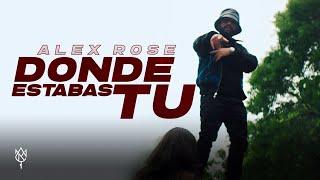 Смотреть клип Alex Rose - Donde Estabas Tu