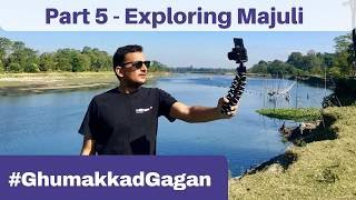 North East | #GhumakkadGagan | S01E05 - Exploring Majuli