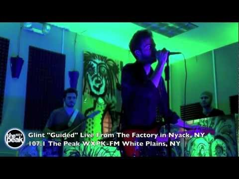"Glint ""Guided"" Live From The Factory"