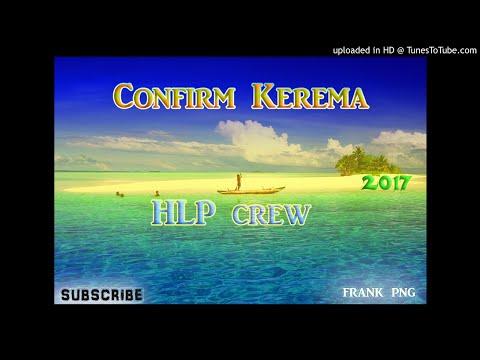 Confirm Kerema - HLP crew