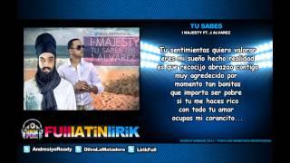 I-Majesty Ft J Alvarez - Tu Sabes [Letra]