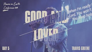 Good and loved - Travis Greene (Heaven On Earth Conference 2019)