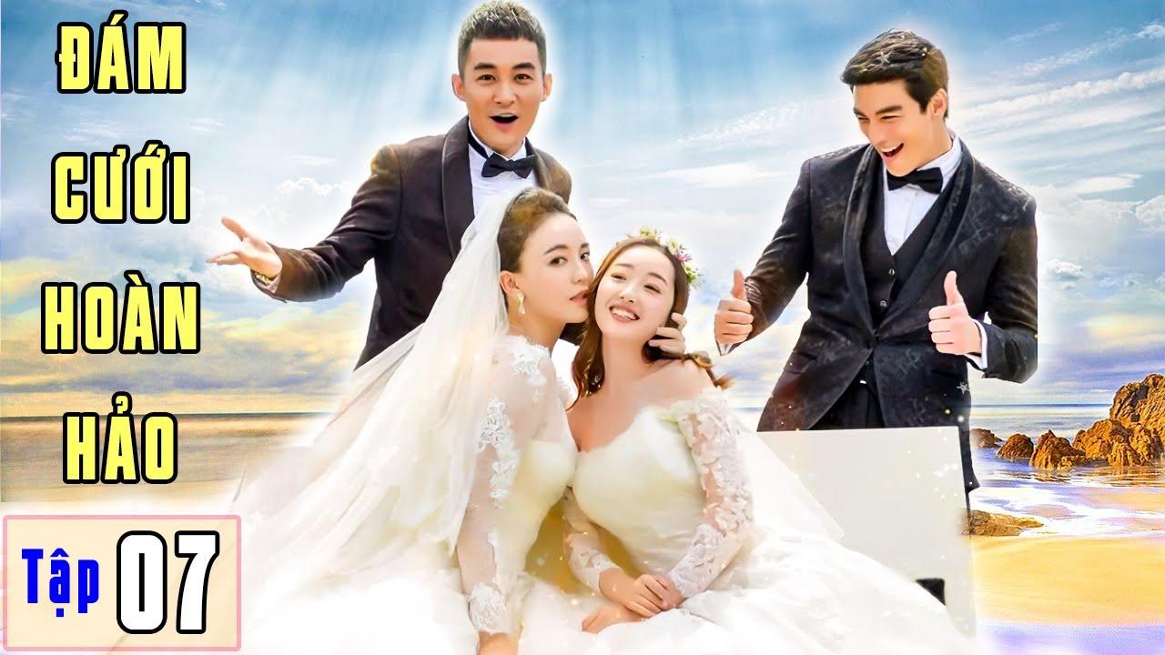 Phim Ngôn Tình 2021   ĐÁM CƯỚI HOÀN HẢO - Tập 7   Phim Bộ Trung Quốc Hay Nhất 2021