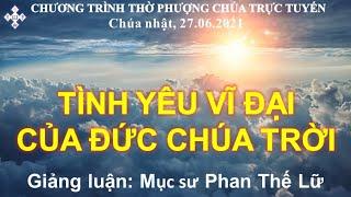 HTTL BẾN TRE - Chương Trình Thờ Phượng Chúa - 27/06/2021