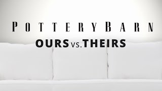Pottery Barn | Ours vs. Theirs
