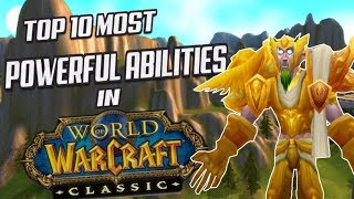 Classic WoW: Top 10 Strongest Class Abilities!