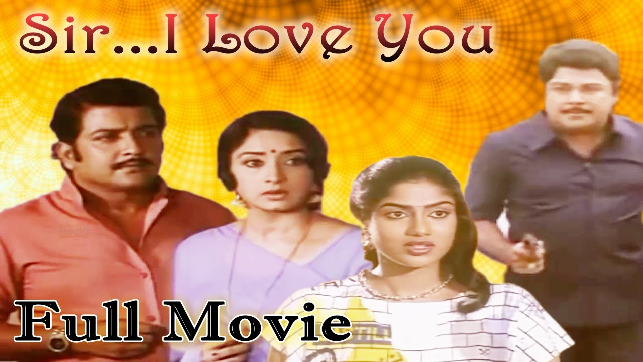Sir I Love You Tamil Full Movie Sivakumar Lakshmi Tamil