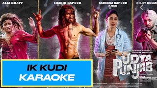 Bollywood Karaoke - Ik Kudi - Udta Punjab Movie