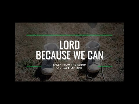 LORD - Because We Can (OFFICIAL VIDEO)