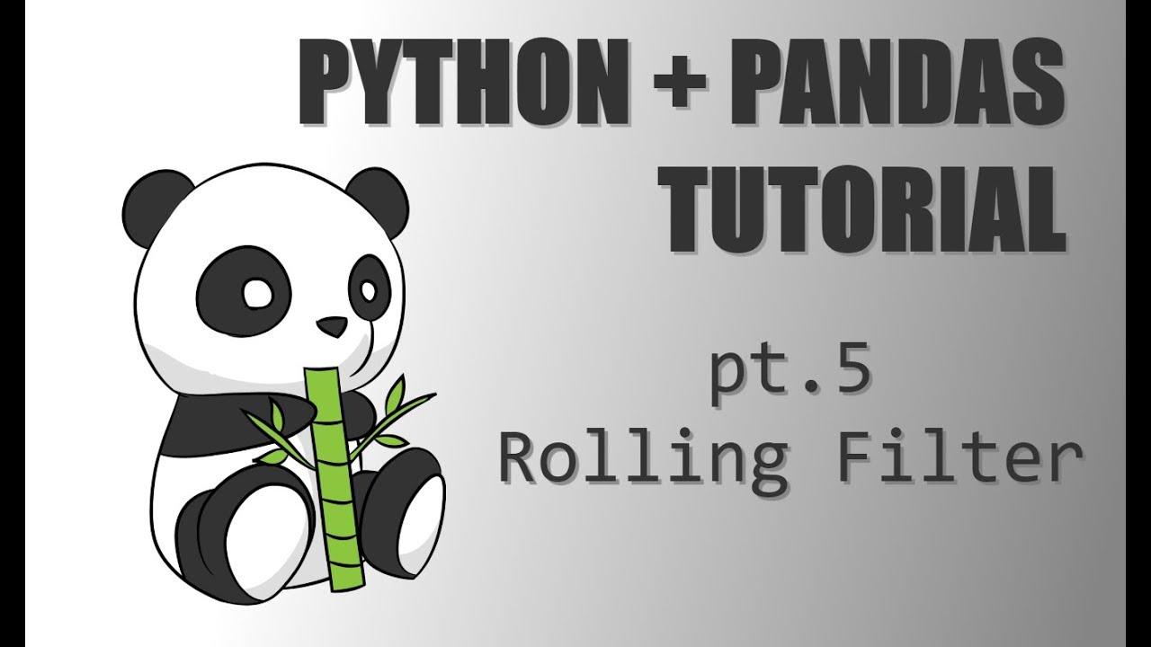 Python + Pandas Tutorial - (Pt 5) Rolling Filter
