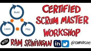 Build-Play-Learn Certified Scrum Master (CSM) Workshop with Ram Srinivasan