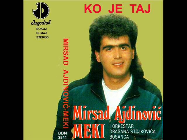 Mirsad Ajdinovic Meki - Ja sam princ iz tvoje bajke - (Audio 1990)