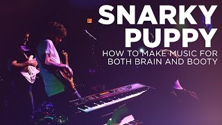 Snarky Puppy: How to Make Music for Both Brain and Booty