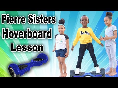 Pierre Sister's Teaches Super Siah How To Ride A Hoverboard