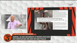 MILTON NEVES: DANIEL ALVES ERROU DE IR AO SÃO PAULO