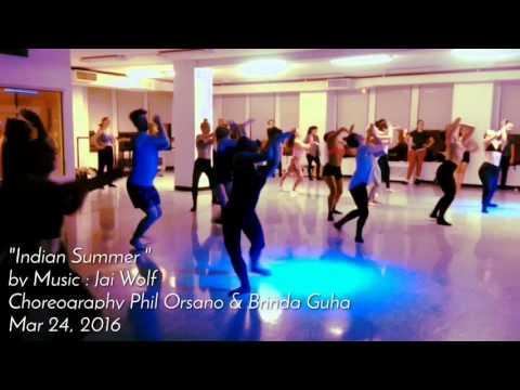 Indian Summer  Choreography  Phil Orsano & Brinda Guha  Music Jai Wolf