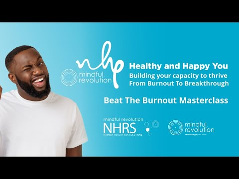NHRS - Healthy and Happy You:  From Burnout To Breakthrough - Beat The Burnout Masterclass