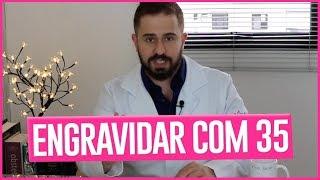 ARRISCADO ENGRAVIDAR DEPOIS DOS 30 - DR BRUNO JACOB