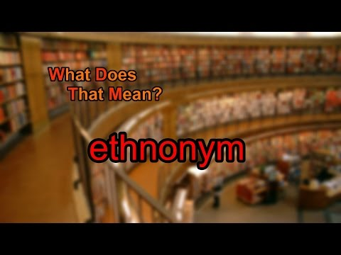 What does ethnonym mean?