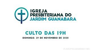 Culto das 19h - 29/11/2020