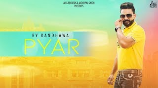 pyar-rv-randhawa-new-punjabi-songs-2019-latest-punjabi-songs-jass-records