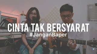 Download Mp3 #janganbaper Element - Cinta Tak Bersyarat  Cover