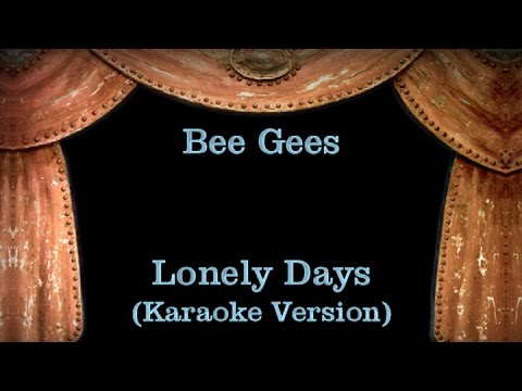 Bee Gees - Lonely Days - Lyrics (Karaoke Version)