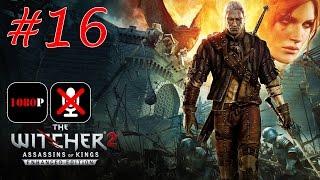 The Witcher 2: Assassins of Kings Enhanced Edition #16 Контракт на Эндриаг и Накеров