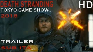 Death Stranding | Tokyo Game Show 2018 | Trailer | SUB ITA