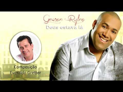 Deus Estava Lá - Gerson Rufino