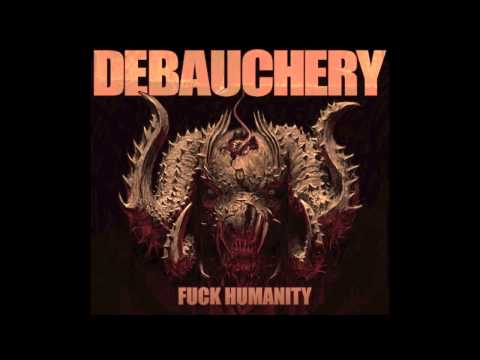 3. DEBAUCHERY -  KNEEL BEFORE THE DRAGON GODS ( FROM THE ALBUM FUCK HUMANITY / DEBAUCHERY 2015 )