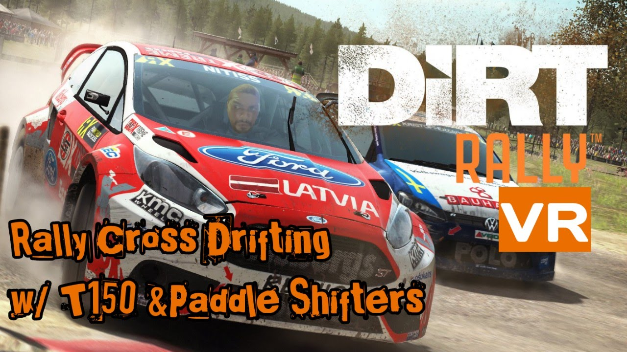 dirt rally vr rally cross drifting w the t150 paddle shifters youtube. Black Bedroom Furniture Sets. Home Design Ideas