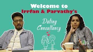 Welcome To Irrfan & Parvathy's Dating Consultancy | Qarib Qarib Singlle